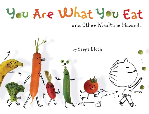 You Are What You Eat, Serge Bloch